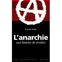 L'anarchie. Une histoire de révoltes
