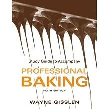 [(Professional Baking: Study Guide)] [Author: Wayne Gisslen] published on (January, 2012)