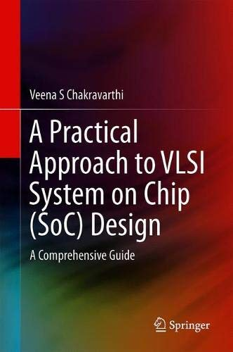 A Practical Approach to VLSI System on Chip (SoC) Design: A Comprehensive Guide (Timing-system)
