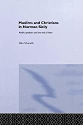 Muslims and Christians in Norman Sicily (Culture and Civilization in the Middle East)
