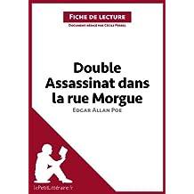 Double assassinat dans la rue Morgue d'Edgar Allan Poe (Fiche de lecture): Résumé complet et analyse détaillée de l'oeuvre (French Edition)