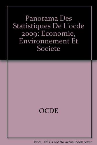 Panorama des statistiques de l'OCDE 2009 : Economie, environnement et société