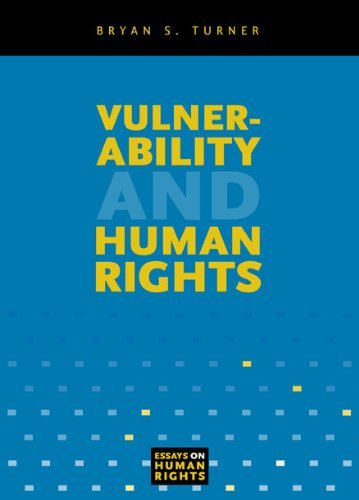 Vulnerability and Human Rights (Essays on Human Rights) by Bryan S. Turner (2006-08-03)