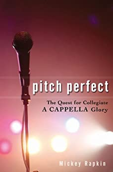 Pitch Perfect: The Quest for Collegiate A Cappella Glory par [Rapkin, Mickey]