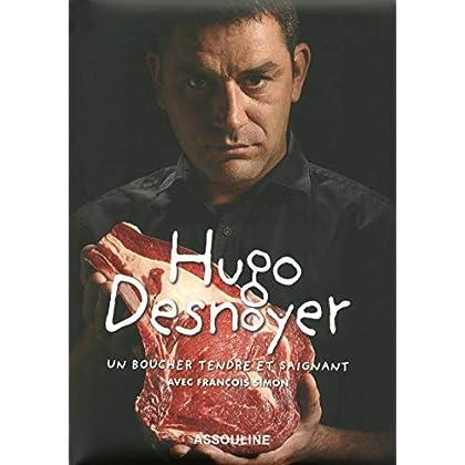 HUGO DESNOYER, BOUCHER TENDRE ET SAIGNANT