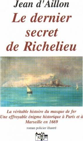 Le Dernier Secret de Richelieu par D'Aillon Jean