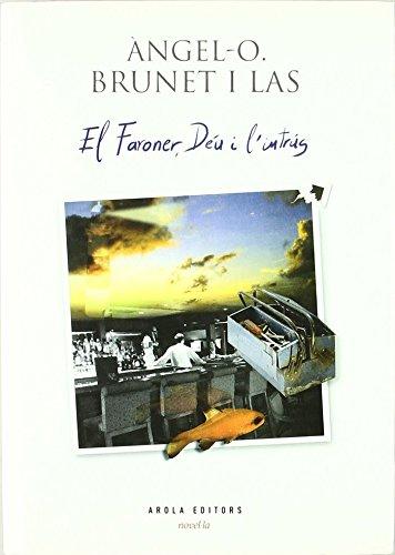 Faroner, El Deu I L'Intrus, El (La miloca)