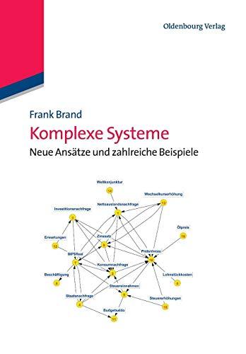 Komplexe Systeme: Neue Ansätze und zahlreiche Beispiele: Neue Ansätze und zahlreiche Beispiele