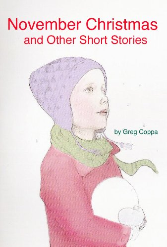 Christmas Short Stories.November Christmas And Other Short Stories Ebook Greg Coppa