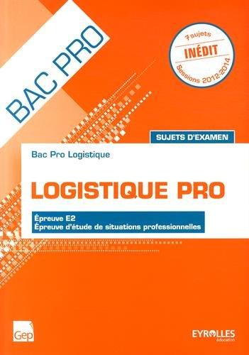 Logistique Bac Pro épreuve E2, épreuve d'étude de situations professionnelles : Sujets d'examen