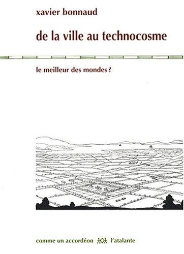 De la ville au technocosme : Le meilleur des mondes ?