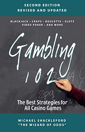 Gambling 102: The Best Strategies for All Casino Games