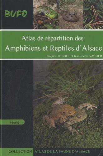 Atlas de répartition des amphibiens et reptiles d'Alsace par Jacques Thiriet