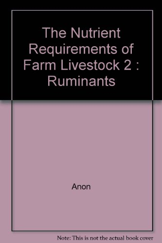 The Nutrient Requirements of Farm Livestock 2 : Ruminants