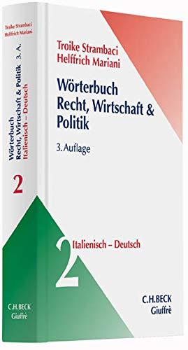 Wörterbuch für Recht und Wirtschaft: Wörterbuch Recht, Wirtschaft & Politik  Bd. 2: Italienisch - Deutsch