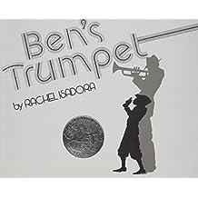 Ben's Trumpet by Rachel Isadora (2007-06-28)