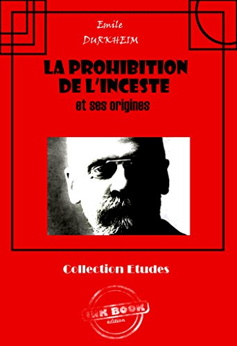 La prohibition de l'inceste et ses origines: �...