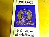 Wir haben vergessen, dass wir Buddhas sind -