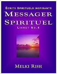Messager Spirituel Vol.4 - Écrits Spirituels Inspirants