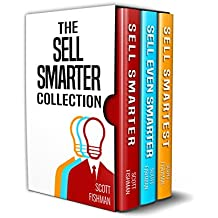The Sell Smarter Collection: How To Sell With Proven Sales Techniques That Work (English Edition)
