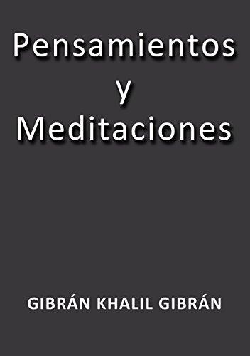 Pensamientos y meditaciones por Gibrán Khalil Gibrán