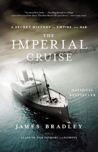 The Imperial Cruise: A Secret History of Empire and War Imperial China Japan