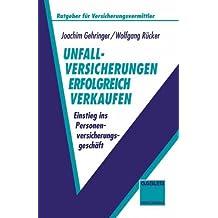 Unfallversicherungen Erfolgreich Verkaufen (German Edition) (Ratgeber für Versicherungsvermittler)