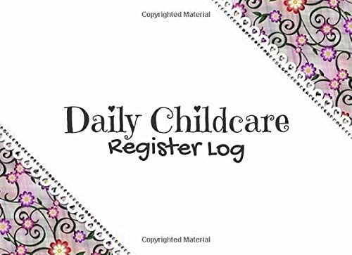 Daily Childcare Register Log: Generic Sign In And Out Registration Log Book For Babysitters, Daycares, Childminders (Childcare Attendance Logbook, Band 38)