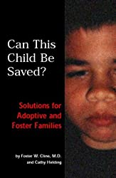 Can This Child Be Saved? Solutions For Adoptive and Foster Families by Cathy Helding (1999-02-15)