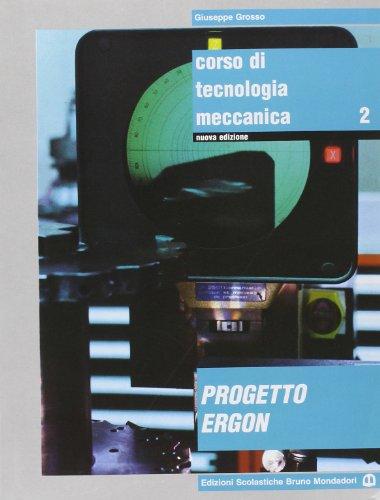 Corso di tecnologia meccanica. Per gli Ist. tecnici e professionali. Con espansione online: 2