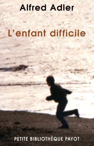 lenfant-difficile-technique-de-la-psychlogie-individuelle-comparee