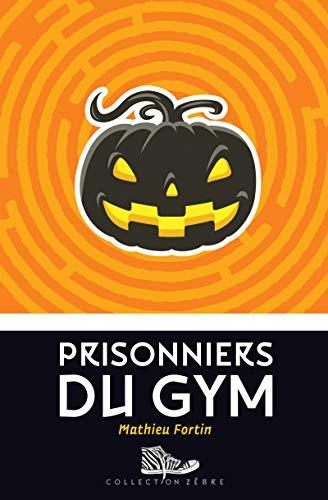 Prisonniers du gym (French Edition) (Activites Les Halloween De L)