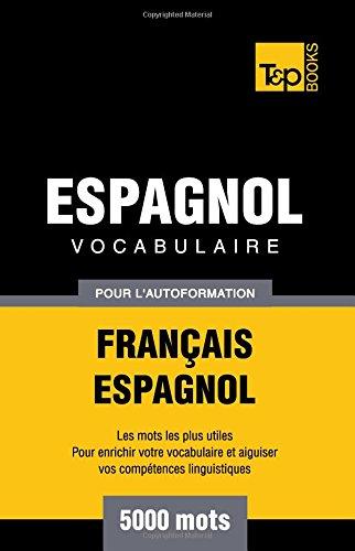 Vocabulaire Francais-Espagnol Pour L'Autoformation - 5000 Mots por Taranov Andrey