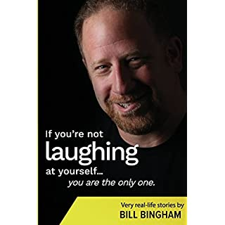 If you aren't laughing at yourself, you are the only one.: True life stories I wanted my Son to hear