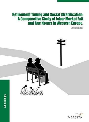 Retirement Timing and Social Stratification: A Comparative Study of Labor Market Exit and Age Norms in Western Europe (English Edition)