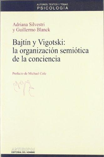 Bajtin Y Vigotski: La Organizacion Semiotica De La Conciencia