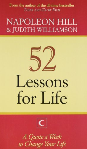 52 Lessons For Life : A Quote A Week,To Change Your Life