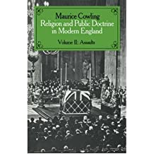 [( Religion and Public Doctrine in Modern England: Assaults v.2 )] [by: Maurice Cowling] [Jan-1986]