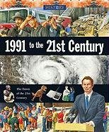 1991 To The 21st Century (History)