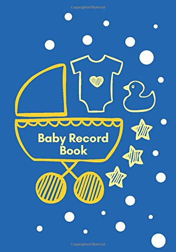 Baby Record Book: Baby And Toddler Record Keeper Daily Monitoring Journal Notebook for Breast-feeding, Meal Times, Sleeping Pattern, Diaper Change, ... with 110 pages (Child Care Logs, Band 18) (Maker Kit Bow)