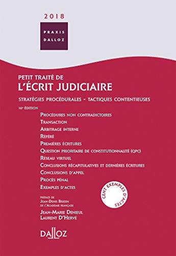 Petit traité de l'écrit judiciaire 2018 - 16e éd.: Stratégies procédurales, tactiques contentieuses