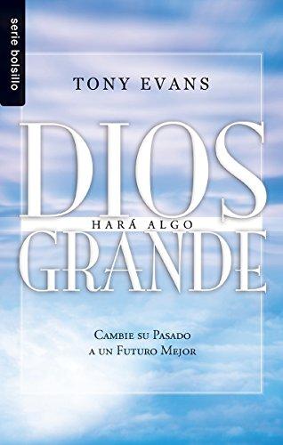 Dios hará algo grande por Tony Evans