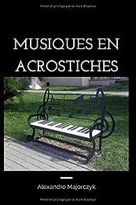 Musiques en acrostiches par Alexandre Majorczyk