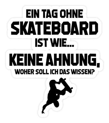 shirt-o-magic Aufkleber Skateboarding: Tag ohne Skateboard? Unmöglich! - Sticker -Einheitsgröße-Weiß (Die Türen Longboard)