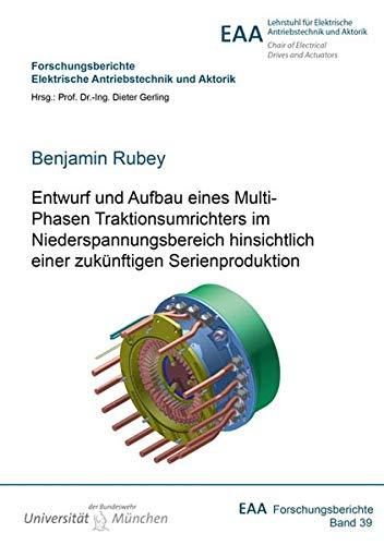 Entwurf und Aufbau eines Multi-Phasen Traktionsumrichters im Niederspannungsbereich hinsichtlich einer zukünftigen Serienproduktion ... für Konstruktions- und Antriebstechnik)
