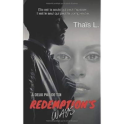 Redemption's ways : Tome 1: A deux pas de toi