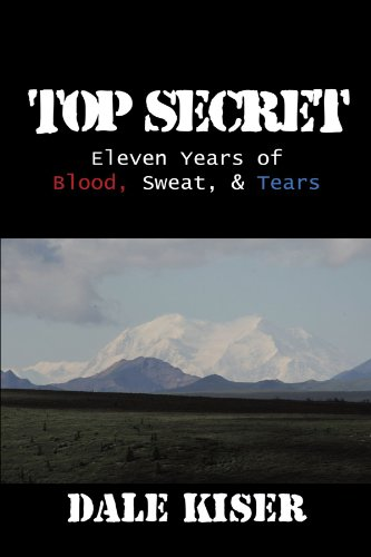 Top Secret: Eleven Years of Blood Sweat and Tears