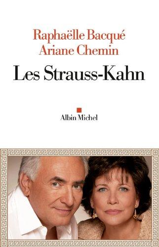 Les Strauss-Kahn par Raphaëlle Bacqué