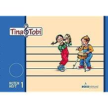 """Musikalische Früherziehung - Musikschulprogramm """"Tina & Tobi"""": Musikalische Früherziehung - Musikschulprogramm """"Tina & Tobi"""": Musikalische Früherziehung """"Tina und Tobi"""". Notenheft 1"""