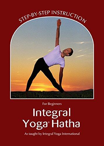 Integral Yoga Hatha for Beginners: Step-By-Step Instruction (Revised) por Sri Swami Satchidananda